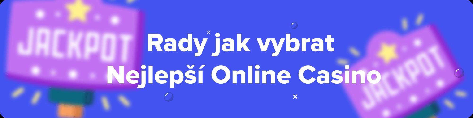Rady jak vybrat nejlepší online casino